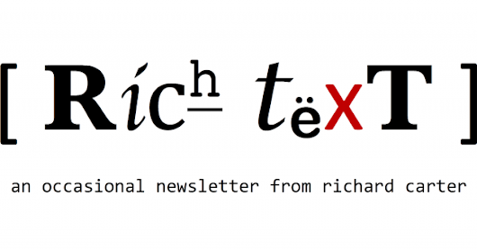 Coming soon: the Rich Text newsletter