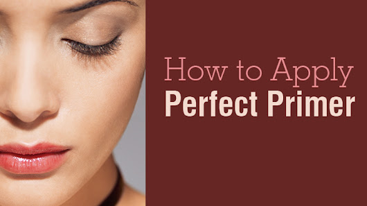 How to Apply the Perfect Primer - Skincare Advice