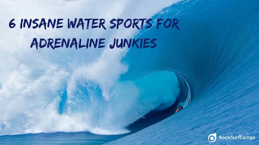 6 Extreme Water Sports Adrenaline Junkies Must Try - BookSurfCamps.com