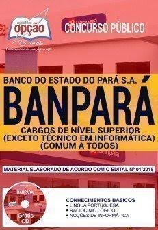 Apostila Concurso BANPARÁ 2018 | CARGOS DE NÍVEL SUPERIOR (COMUM A TODOS - EXCETO: TÉCNICO EM INFORMÁTICA)
