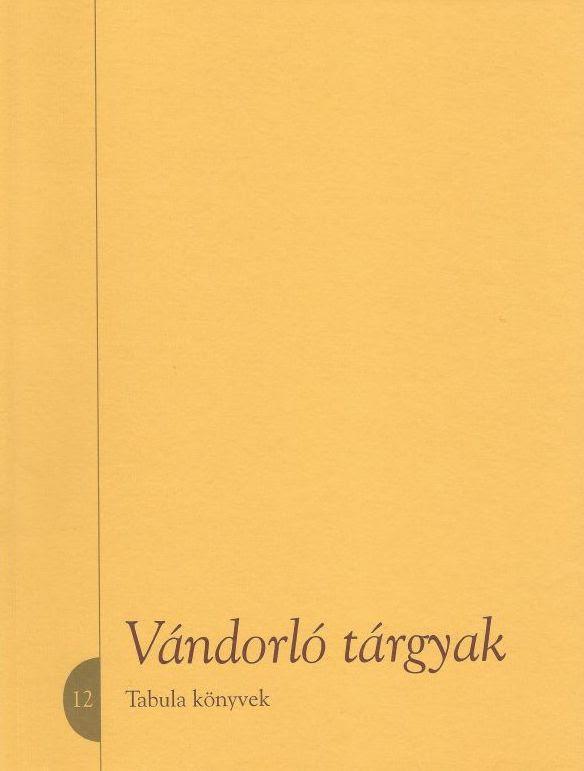 http://neprajz.hu/kiadvanyok/tabula-konyvek/vandorlo_targyak_bevandorlok_targykulturaja_magyarorszagon.html