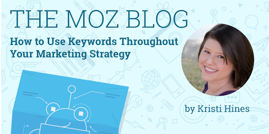 How to Use Keywords Throughout Your Marketing Strategy