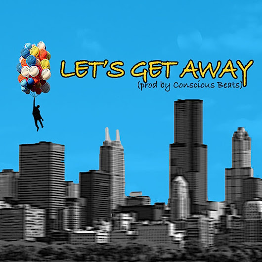 Let's Get Away (prod. by Conscious Beats), by LeVar Thomas