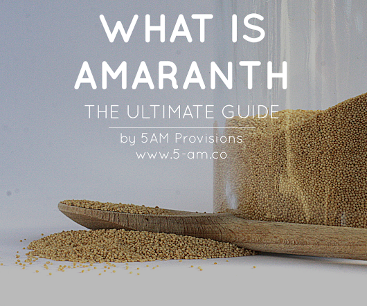 What is Amaranth - The Ultimate Guide