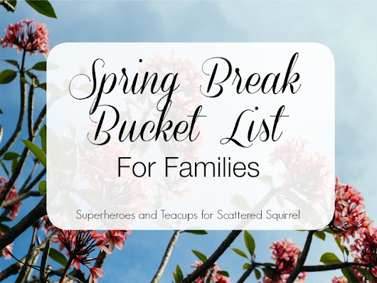 Spring Break Bucket List for Families