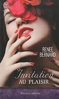 Invitation au plaisir par Bernard