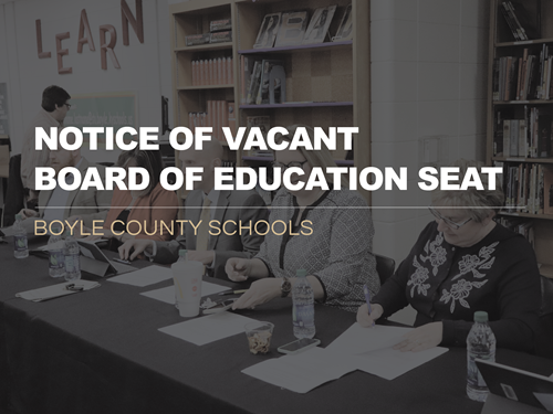 Notice Of Vacant Board Of Education Seat Boyle County Schools