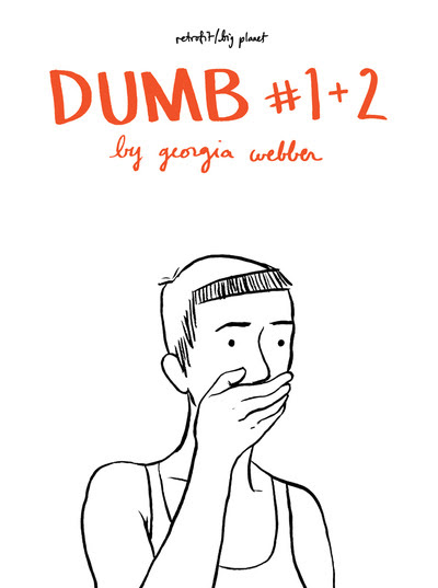 Dumb #1 & 2 by georgia webber