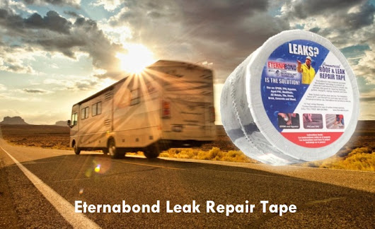 Tips for Using Eternabond on your RV Roof