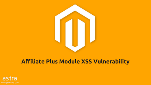 Upgrade Affiliate Plus Magento Extension - XSS Vulnerability Found - Astra Web Security Blog