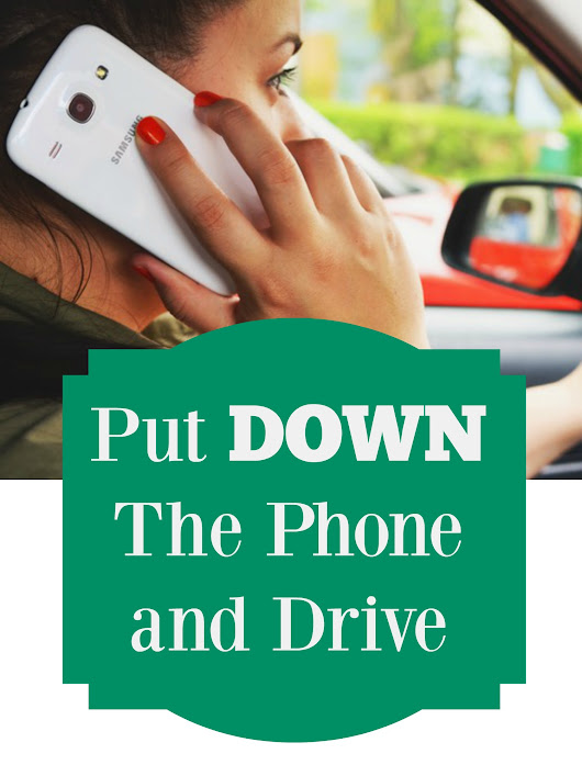 Put Down The Phone and Drive
