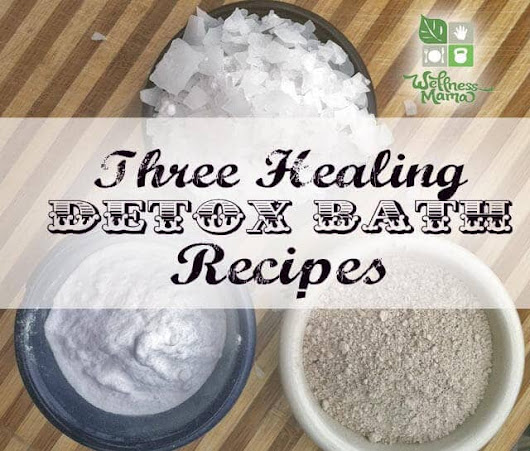 3 Natural Detox Bath Recipes for Improved Health | Wellness Mama