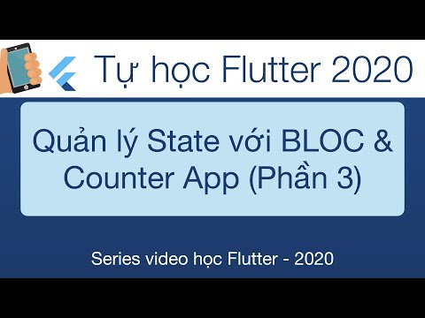 Học Flutter - 28-BLoc   Quản lý State trong Flutter với Counter App-Phần 3