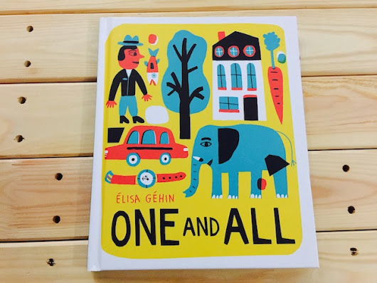 "[Nonfiction Wednesday] A French Concept Picturebook on Gestalts in Elisa Gehin's ""One And All"""