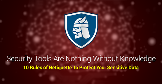 Netiquette: Definition and 10 Basic Rules To Dramatically Improve your Safety [Updated] - Heimdal Security Blog