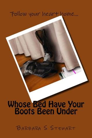 Whose Bed Have Your Boots Been Under