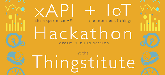 The xAPI + IoT Hackathon at the Thingstitute