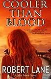 Cooler Than Blood by Robert Lane