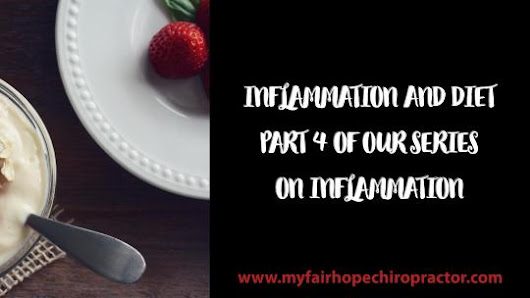 INFLAMMATION AND DIET PART FOUR OF OUR SERIES ON INFLAMMATION
