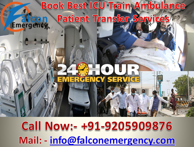 Falcon Emergency Train Ambulance from Guwahati and Chennai-Get Fast Relocation