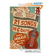 Amazon.com: 21 Songs in 6 Days: Learn to Play Ukulele the Easy Way eBook: Rebecca Bogart, Jenny Peters, Loretta Crum, Joe Barstad: Kindle Store
