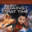 Amazon.com: Against That Time (The Maauro Chronicles Book 2) eBook: Edward McKeown: Kindle Store