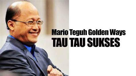 mario teguh golden ways mtgw terbaru  tau tau