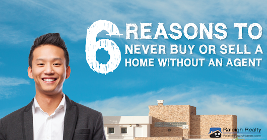 6 Reasons to Never Buy (or Sell) Without a Real Estate Agent!