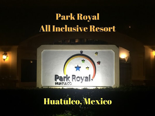 Stay at The Beautiful Park Royal Huatulco Mexico - Gr8 Travel Tips