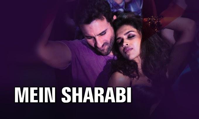 Main Sharabi Song Lyrics - Cocktail - Yo Yo Honey Singh and Imran Aziz Mian  