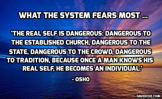 What The System Fears Most Icke And Osho Sannyasnews