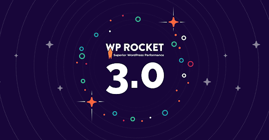 WP Rocket 3.0 : An Improved Experience. A New Frontier. ✨
