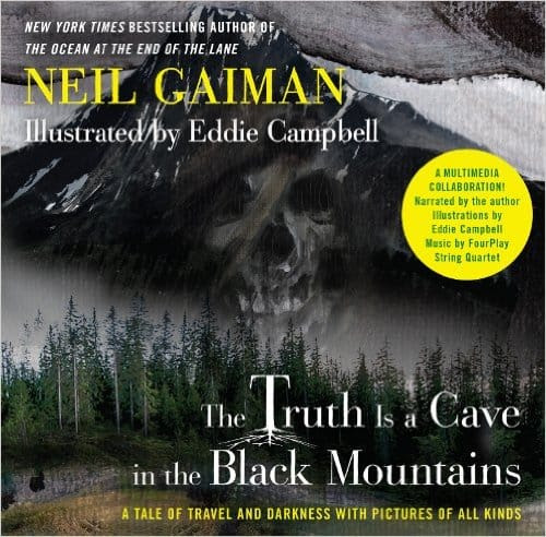Neil Gaiman - The Truth Is a Cave in the Black Mountains Limited Edition (signed hardcover book) - $8