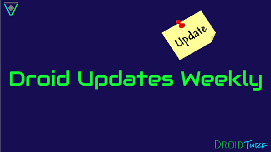 Droid Updates Weekly 10/16 - 10/20: Which Android devices were updated this week?