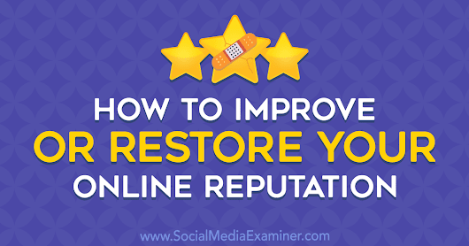 How to Improve or Restore Your Online Reputation