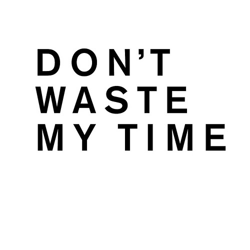 Unique Dont Waste My Time Quotes Tumblr - Paulcong