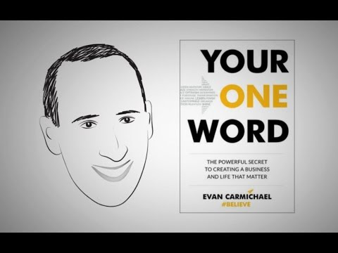 YOUR ONE WORD by Evan Carmichael