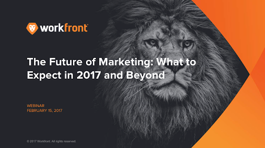 The Future of Marketing 2017: Part Three