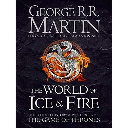 a review of The World of Ice and Fire: The Untold History of Westeros and the Game of Thrones