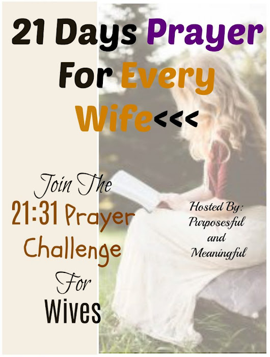 21 Days Prayers For Wives Day 17 – P&M