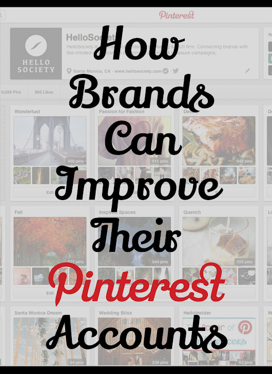 How Brands Can Improve Their Pinterest Accounts - Business 2 Community