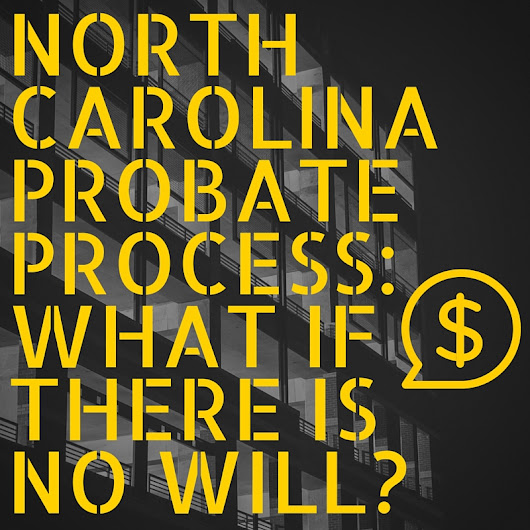 Probate In North Carolina: What if there is no will?