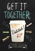Title: Get It Together, Delilah!, Author: Erin Gough