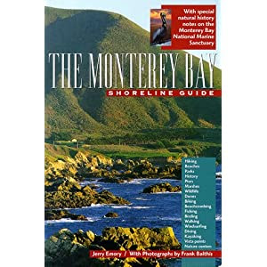 The Monterey Bay Shoreline Guide: With Special Notes on the Monterey National Marine Sanctuary. (UC Press/Monterey Bay Aquarium Series in Marine Conservation)