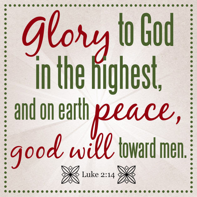Glory To God In The Highest And On Earth Peace Good Will Toward Men