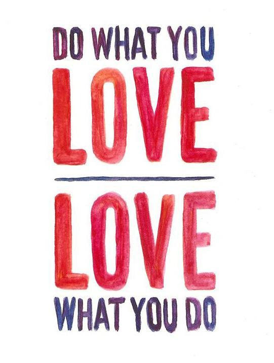 Do What You Love Love What You Do Picture Quotes