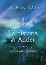 La historia de Ander (Precuela de La última lágrima) Lauren Kate