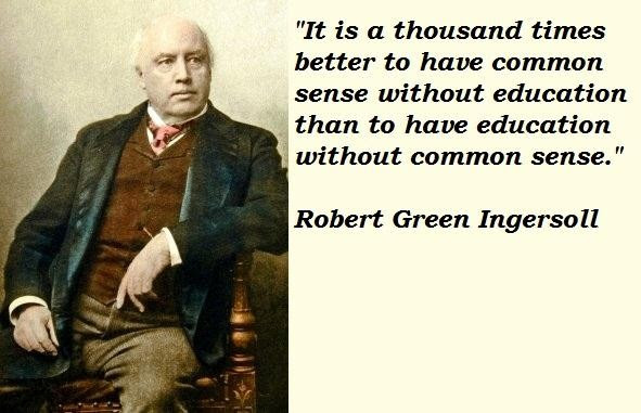 Image result for Robert Ingersoll Quotes