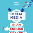 A few thoughts on Social Media in an English Village by Daniel Miller