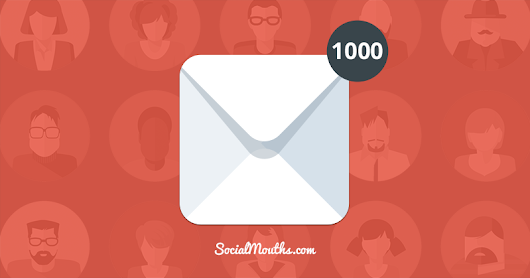 8 Tactics I Used To Get My First 1,000 Email Subscribers - socialmouths